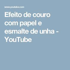 Efeito de couro com papel e esmalte de unha - YouTube