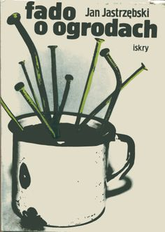 """""""Fado o ogrodach"""" Jan Jastrzębski Cover by Maciej Buszewicz Published by Wydawnictwo Iskry 1981"""