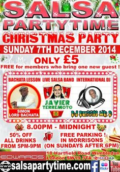 SUNDAY 7th DECEMBER:  What you've all been asking for! Every First Sunday of the Month. 8pm – Midnight with International DJs Dennis Mr. D/Paulito CHRISTMAS PARTAYYYY starts with a Bachata taster by Simon, Lord Bachata. 8-8.45pm Followed by Live Salsa Music with Javier & His Terremotos Band + Showtime + Fun, Games and Prizes. Admission ONLY £5 (but still Free only for members who bring one or more new guests with them). FREE parking in Morrisons+Wimbledon bus, train, tram, tube both 1 min…