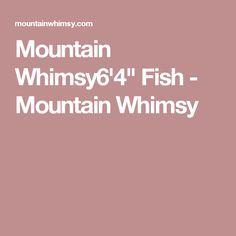 "Mountain Whimsy6'4"" Fish - Mountain Whimsy"