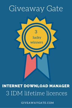 GiveawayGate.com presents 3 Internet Download Manager IDM Lifetime Licence Giveaways using Gleam.io .enter to win