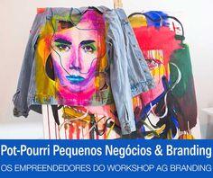 Pot-pourri: as histórias reais dos empreendedores WorkshopAGBranding! | http://alegarattoni.com.br/historias-reais-empreendedores-workshopagbranding/