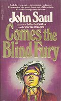 Comes The Blind Fury ~ read this book as a teen and scared myself half to death.  Still love a good scary book to this day ;)