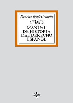 Manual de historia del derecho español, 2013  http://absysnetweb.bbtk.ull.es/cgi-bin/abnetopac01?TITN=551498