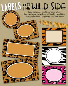 FREE printable Labels on the wild side are designed by Erin Rippy of Inktreepress.com.  Leopard, Tiger, and a wild pink Leopard print. Use them as Favor labels for weddings, birthdays, all occasions...