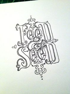 feed & seed Handwritten typography 2.11.14 photo