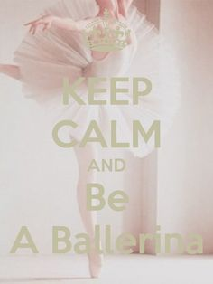 Keep calm and be a ballerina. ≈≈★★★≈≈ P.S.: ARE YOU (or your friend) A BALLET DANCER? Look at this ballet CUSTOM NAME SHIRTS and brand them with your name. Great discounts available: https://ShirtsHeaven.com/ballet