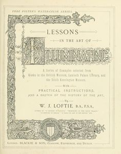 ...Lessons in the art of illuminating. A series...