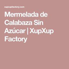 Mermelada de Calabaza Sin Azúcar | XupXup Factory