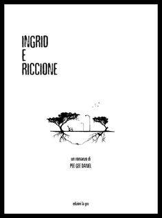 """Recensione di """"Ingrid e Riccione"""" di Pee Gee Daniel"""