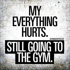 motivation My everything hurts. Still going to the gym. 😂 Oh you know the feeling! 😂 When your everything hurts but you're STILL going to the gym. When your entire body is still sore but you WON'T let that stop you from making those gains! Sport Motivation, Gym Motivation Quotes, Weight Loss Motivation, Motivation Inspiration, Workout Motivation, Female Gym Motivation, Weight Lifting Quotes, Funny Fitness Motivation, Health Fitness Quotes