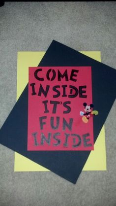 """Love using """"Come Inside it's Fun Inside"""" on the door for JH birthday. Maybe with a big Toodles"""