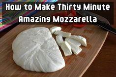 How to Make 30 Minute Amazing Mozzarella