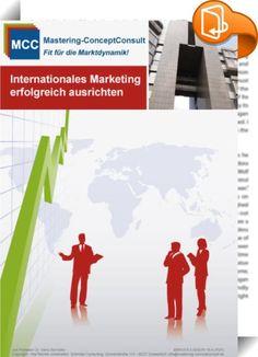 Internationales Marketing erfolgreich ausrichten    ::  Dieses Marketing eBook vermittelt Ihnen die notwendige Systematik für den Globalisierungserfolg im internationalen Geschäft. Ausgehend von einer ganzheitlichen marktorientierten Potenzialanalyse und einem umfassenden internationalen Länder-Check, wird Ihnen die Entwicklung von internationalen Marketing-Programmen und deren Verankerung im internationalen Geschäftsplan dargestellt. Mit diesem Marketing eBook profitieren Sie von den ...