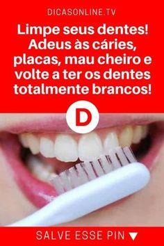 Como deixar os dentes brancos | Limpe seus dentes! Adeus às cáries, placas, mau cheiro e volte a ter os dentes totalmente brancos! | Receita superfácil, com resultado maravilhoso. Aprenda, faça e comprove!