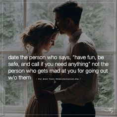 Date the person who says, Have fun, be safe, and call if you need anything. - themindsjournal.c... #dating_humor,#dating,#dating_quotes,#dating_advice,#dating_memes,#dating_marriage,#dating_advice_for_women,#dating_my_husband