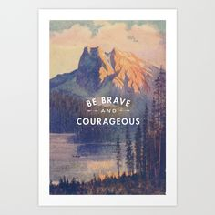 Be+Brave+and+Courageous+Art+Print+by+Lay+Baby+Lay++-+$18.00