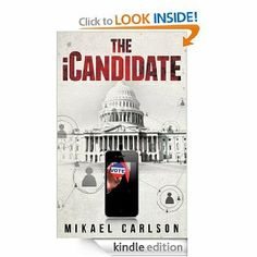 The iCandidate (The Michael Bennit Series) eBook: Mikael Carlson: Kindle Store Book 1, The Book, High School History, History Teachers, First Novel, Book Signing, Free Kindle Books, Book Review, Book Lovers