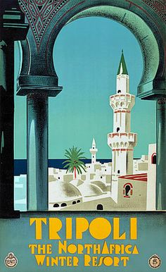 Tripoli, Libya. 'The North Africa Winter Resort' 1930s http://www.vintagevenus.com.au/products/vintage_poster_print-tv773