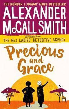 Buy Precious and Grace by Alexander McCall Smith from Waterstones today! Click and Collect from your local Waterstones or get FREE UK delivery on orders over £20.