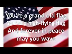 You're a Grand Old Flag Usa Songs, Flying Flag, American Songs, Congratulations, Thankful, Peace, My Love, Words, Videos