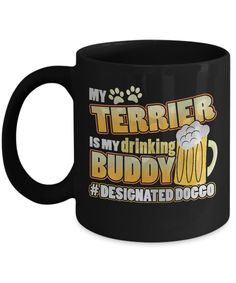 My Terrier Is My Drinking Buddy Hashtag Designated Doggo Coffee Mug - Funny St. Patrick's Day Gifts