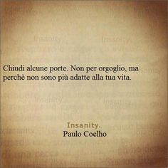 Quotes, aforismi. Favorite Words, Favorite Quotes, Best Quotes, Life Quotes, Well Said Quotes, Italian Quotes, Life Philosophy, True Words, Cool Words