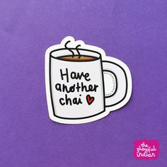 Have Another Chai Vinyl Sticker #theplayfulindian #sticker #vinylsticker #tea #chai #chaisticker #handanotherchai #funnysticker #indian #desi #desistickers #indianstickers #lovechai We Go Together Like, Love Hug, Funny Stickers, Custom Items, Chai, Coupon Codes, Planner Journal, Adhesive