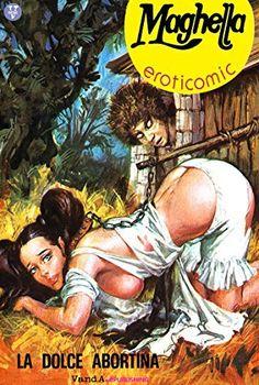Maghella N.16: La dolce abortina de Furio Arrasich, http://www.amazon.fr/dp/B00NQ9IL12/ref=cm_sw_r_pi_dp_2DCBvb1KHKQN3