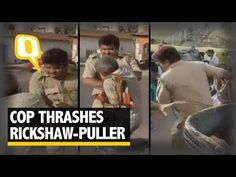 The Quint: Caught on Camera: Cop Thrashes Rickshaw Puller in Lucknow