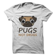 PUGS NOT DRUGS...Click to see here>>  www.sunfrogshirts.com/Pets/PUGS-NOT-DRUGS-T-ShirtTees-Ladies.html?3618&PinDNs