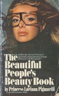 The Beautiful People's Beauty Book - Princess Luciana Pignatelli  Objectform-life.com