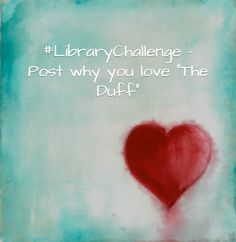 "- Post why you love ""The Duff"" The Duff, This Book, Challenges, Love, Books, Amor, Libros, Book, Book Illustrations"