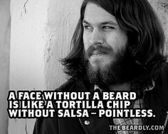 Beards♡ not the guy, but that quote!