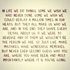 Never regret what made you who you are