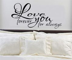 Bedroom Decal Love You Forever For Always by RoyceLaneCreations, $30.00