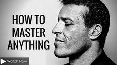 Tony Robbins: How to Master Anything (Motivational Video)
