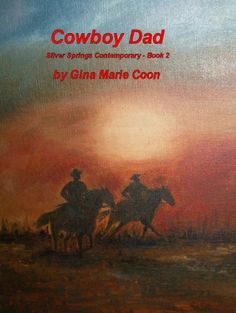 Cowboy Dad - Contemporary Series, Book 2 (Silver Springs Contemporary) by Gina Coon, http://www.amazon.com/dp/B005ZM3AXW/ref=cm_sw_r_pi_dp_z6Awtb01J0T5X