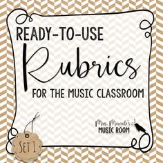 Ready-to-Use Music Classroom Rubrics - https://bluebirdmusiclessons.wordpress.com/2016/11/25/ready-to-use-music-classroom-rubrics/
