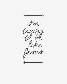 """I'm trying to be like Jesus"" - free printable"