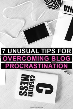 7 Unusual Tips for Overcoming Blog Procrastination | Jessica Says // Procrastination is a problem for many bloggers and entrepreneurs. In this blog post, I share 7 unusual + fun tips to overcome procrastination and get ish done even when you're not motivated!