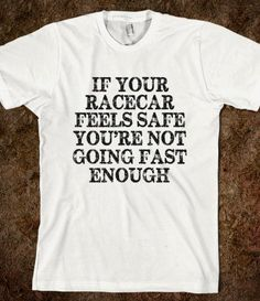 If Your Racecar Feels Safe - One Stop Gift Shop - Skreened T-shirts, Organic Shirts, Hoodies, Kids Tees, Baby One-Pieces and Tote Bags