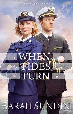 Cover Reveal! When Tides Turn by Sarah Sundin, coming from Revell, March 2017, Waves of Freedom Book 3. The last thing no-nonsense naval officer Dan Avery wants to see on his radar is fun-loving glamour girl Quintessa Beaumont—even if she has joined the WAVES.