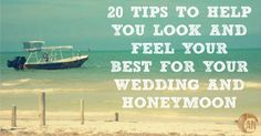 Health tips to help you get in shape and feel great for your wedding and honeymoon!