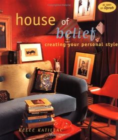 House of Belief: Creating Your Own Personal Style by Kelee Katillac, http://www.amazon.com/dp/1586850741/ref=cm_sw_r_pi_dp_bMaMrb1ZBQAWH
