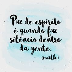 Paz de espírito é quando Some Quotes, Art Quotes, Positive Thoughts, Positive Vibes, Paz Interior Frases, Cute Inspirational Quotes, Quote Posters, Some Words, Quotations