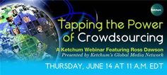 Tapping the Power of Crowdsourcing for marketing: Free webinar on June 14 | @rossdawson via @jaycross