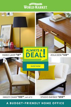 At Cost Plus World Market, it's easy to upgrade your space on a budget. Our Always A Deal items are value priced, so go ahead and grab stylish finds for your home office for less!
