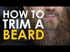 Learn How to Properly Trim Your Beard with This Video