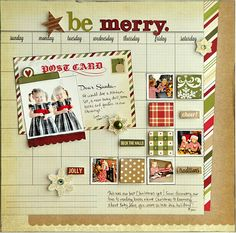 I like this idea to use a calendar for the month, add small pix of events that happened on particular days, and then use it as a Main Page before scrapbooking each event in detail.  ~ Christmas Layout